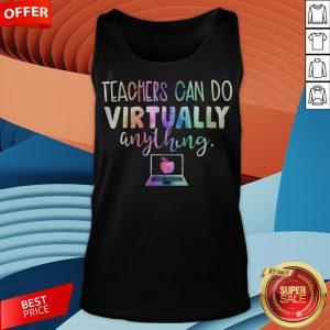 Teacher Can Do Virtually Anything Tank Top