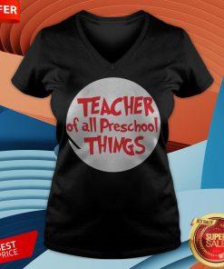 Teacher Of All Preschool Things V-neck