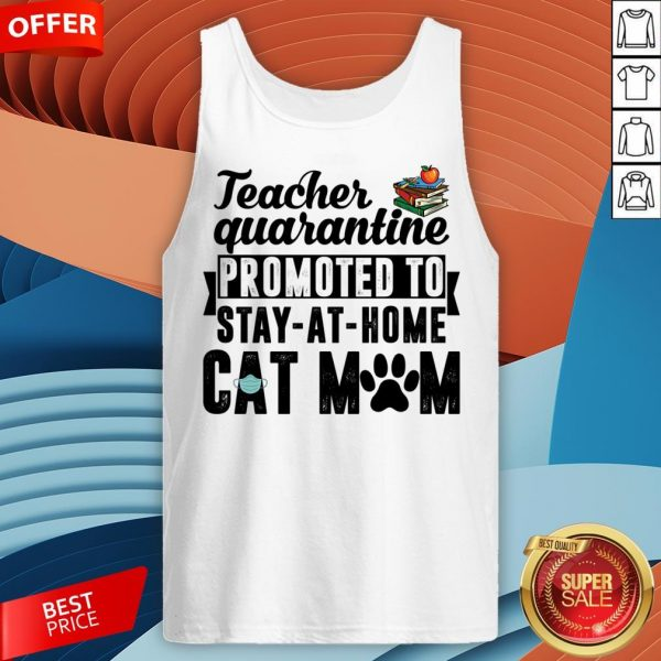 Teacher Quarantined Promoted To Stay At Home Cat Mom Tank Top