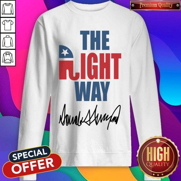 The Right Way Pro Republican Elephant Trump Sweatshirt