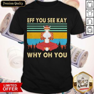 Tiger Yoga Eff You See Kay Why Oh You Vintage Shirt