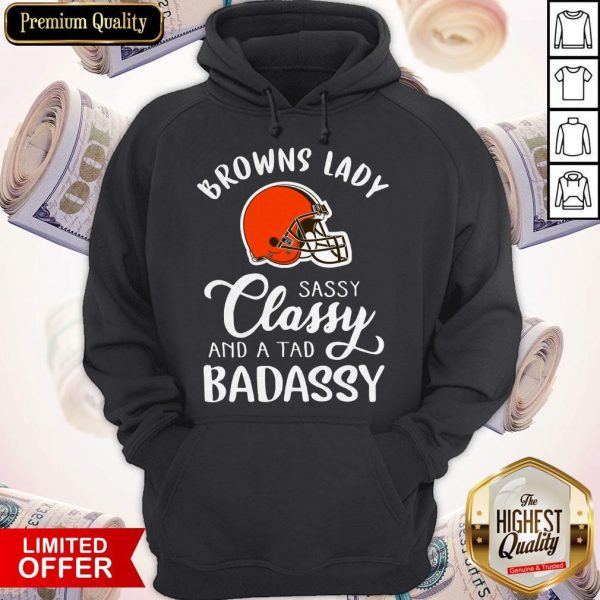 Top Cleveland Browns Lady Sassy Classy And A Tad Badassy Hoodie
