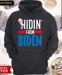 Top Hidin' From Biden 2020 Election Donald Trump Republican Official T-Hoodie