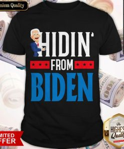 Top Hidin' From Biden 2020 Election Donald Trump Republican Official T-Shirt