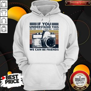Top If You Understand This ISO 100 We Can Be Friends Vintage Hoodie