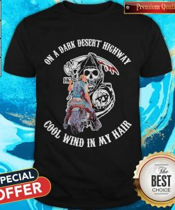 Top Sons Of Anarchy On A Dark Desert Highway Cool Wind In My Hair Shirt