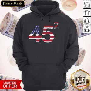 Trump 45 Squared Republican American Flag IndependeTrump 45 Squared Republican American Flag Independence Day Hoodience Day Hoodie