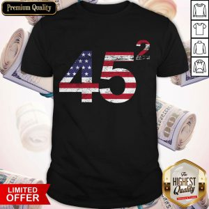 Trump 45 Squared Republican American Flag Independence Day Shirt