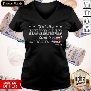 Yes My Husband And I Love President 45 American Flag Independence Day V-neck