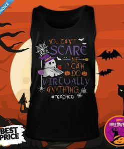 vYou Can't Scare Me I Can Do Virtually Anything Teacher Ghost Halloween Tank Top