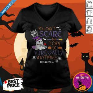You Can't Scare Me I Can Do Virtually Anything Teacher Ghost Halloween V-neck