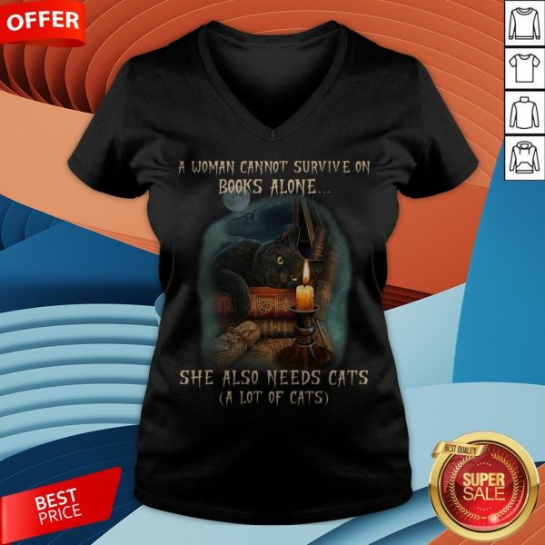 A Woman Cannot Survive On Books Alone She Also Need Cats V-neck