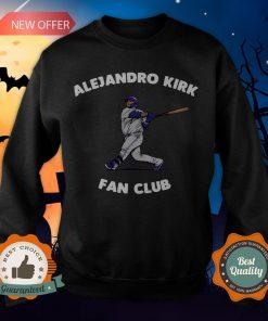 Alejandro Kirk Fan Club Tee SweatshirtAlejandro Kirk Fan Club Tee Sweatshirt
