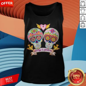 Always And Forever Sugar Skulls In Love Day Of The Dead Tank Top