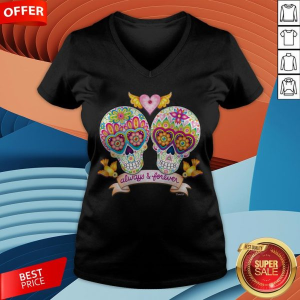 Always And Forever Sugar Skulls In Love Day Of The Dead V-neck