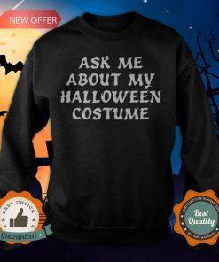 Ask Me About My Halloween Costume Sweatshirt