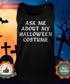 Ask Me About My Halloween Costume Tank Top