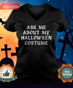 Ask Me About My Halloween Costume V-neck