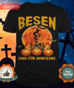Besen Sind Fur Amateure Man Pumpkin Halloween Shirt
