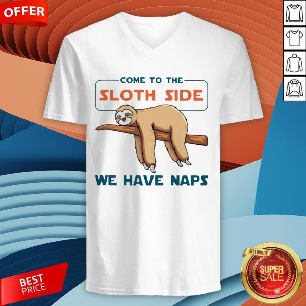 Come To The Sloth Side We Have Naps V-neck