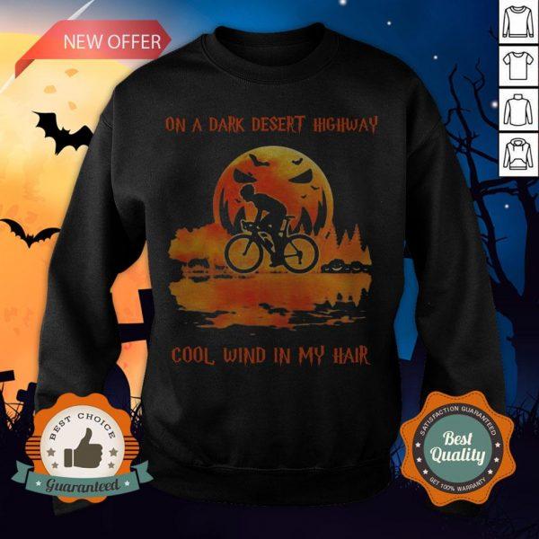 Cycling On A Dark Desert Highway Cool Wind In My Hair Halloween Sweatshirt