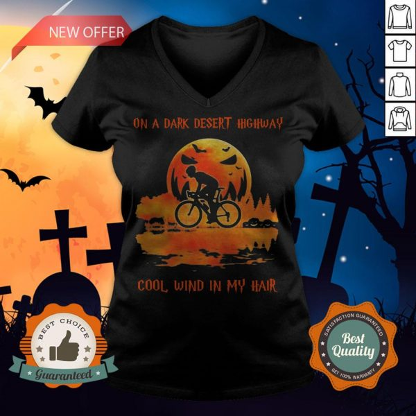 Cycling On A Dark Desert Highway Cool Wind In My Hair Halloween V-neck