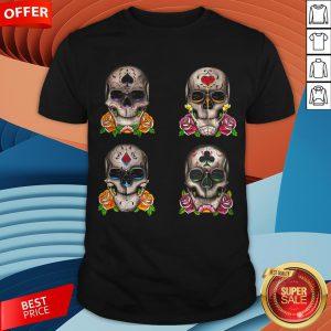 Day Of The Dead Dia De Los Muertos Sugar Skulls Aces Shirt
