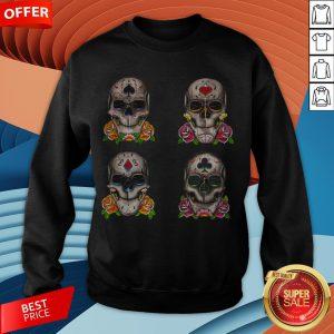 Day Of The Dead Dia De Los Muertos Sugar Skulls Aces Sweatshirt
