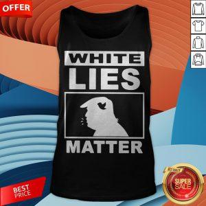 Donald Trump White Lies Matter Tank Top