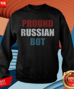 Funny Pround Russian Bot Sweatshirt