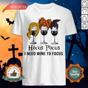 Halloween Hocus Pocus I Need Wine To Focus Shirt