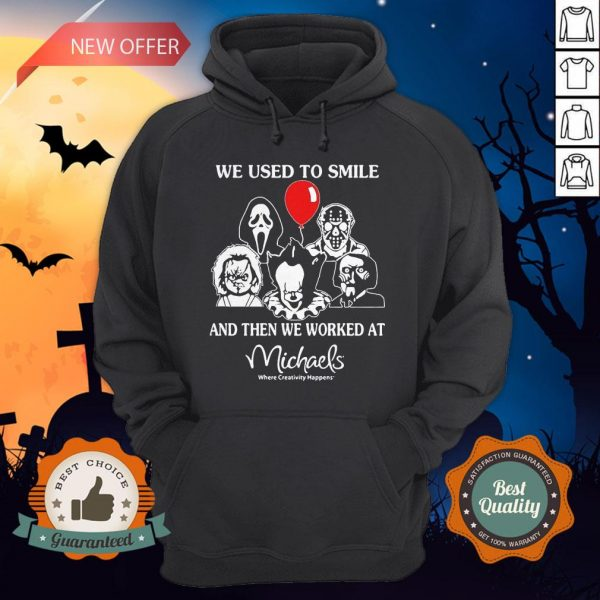 Halloween Horror Characters We Used To Smile And Then We Orked Wat Michaels Where Creativity Happens Hoodie