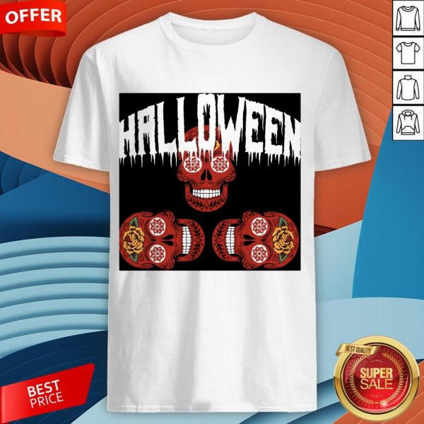 Halloween Smiling Sugar Skulls Day Dead Dia De Muertos Shirt