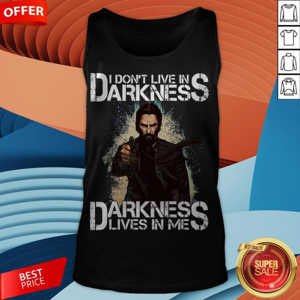 I Don't Live In Darkness Darkness Lives In Me Tank Top