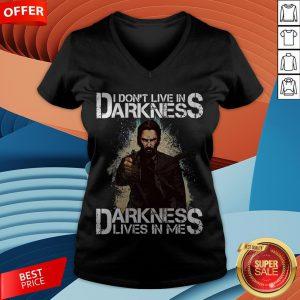 I Don't Live In Darkness Darkness Lives In Me V-neck