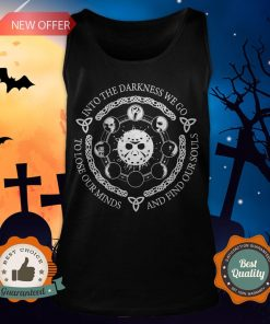 Jason Voorhees Into The Darkness We Go To Lose Our Minds And Find Our Souls Tank Top