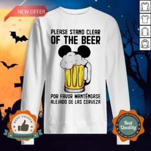 Mickey Please Stand Clear Of The Beer Por Favor Mantengase Sweatshirt