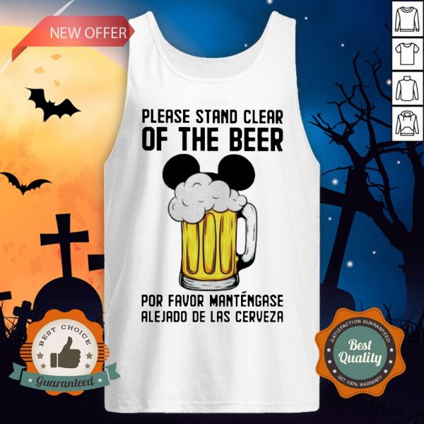 Mickey Please Stand Clear Of The Beer Por Favor Mantengase Tank Top