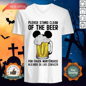Mickey Please Stand Clear Of The Beer Por Favor Mantengase V-neck
