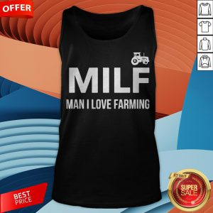 Milf Man I Love Farming Tank Top