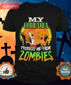 My Chihuahua Protects Me from Zombies Halloween Shirt