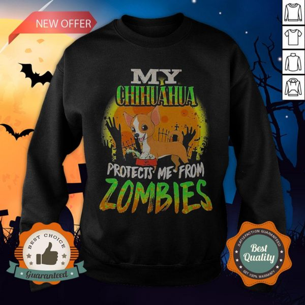 My Chihuahua Protects Me from Zombies Halloween Sweasthirt