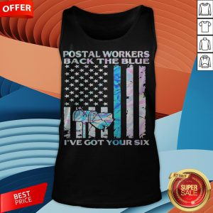 Postal Workers Back The Blue I've Got Your Six American Flag Tank Top