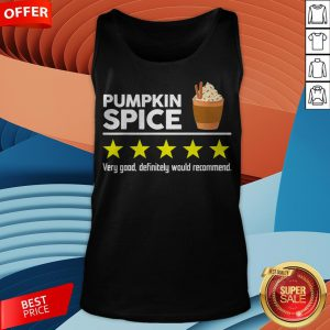 Pumpkin Spice Very Good Definitely Would Recommend Tank Top