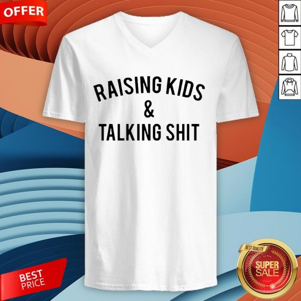 Raising Kids And Talking Shit V-neck