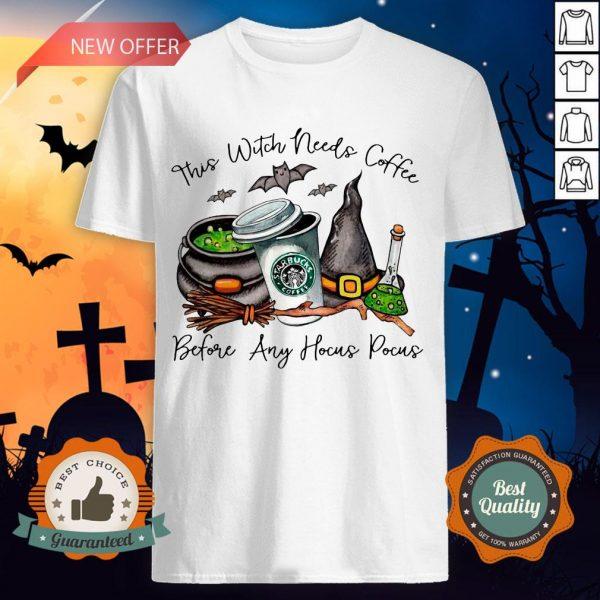 Starbucks Coffee This Witch Needs Coffee Before Any Hocus Pocus Halloween Shirt