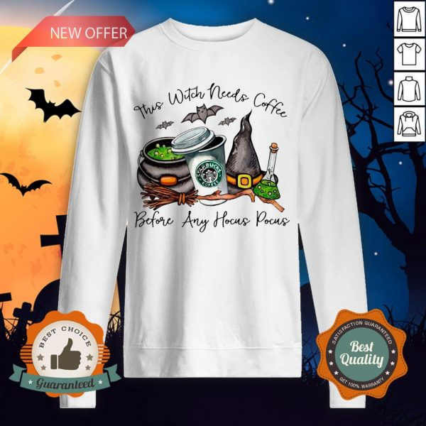Starbucks Coffee This Witch Needs Coffee Before Any Hocus Pocus Halloween Sweatshirt
