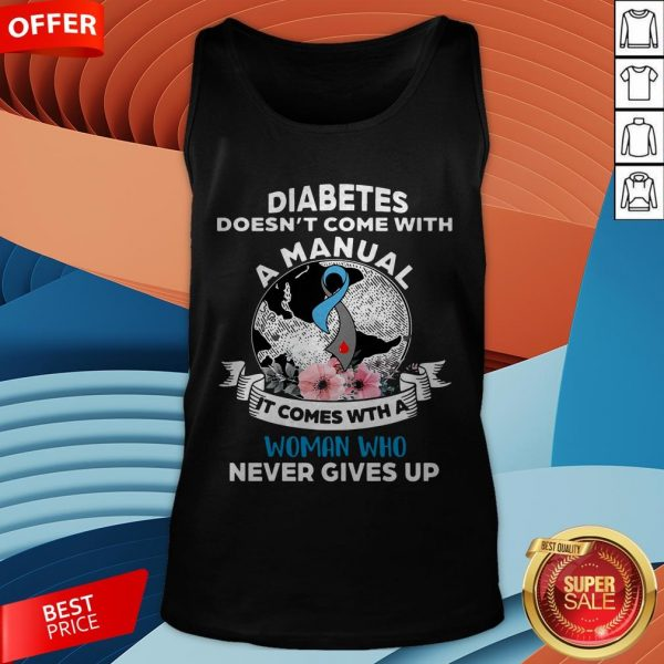 Diabetes Doesn't Comes With A Manual It Comes With A Woman Who Never Gives Up Tank Top