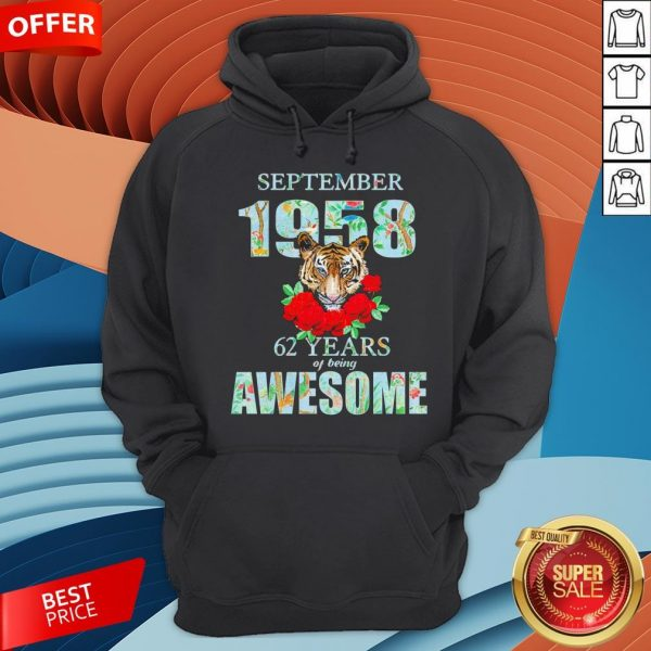 Tiger September 1958 62 Years Of Being Awesome Hoodie