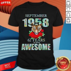 Tiger September 1958 62 Years Of Being Awesome Shirt